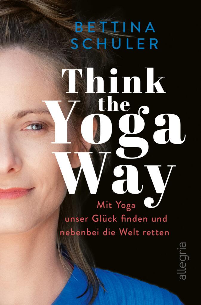 Think the Yoga Way, von Bettina Schuler